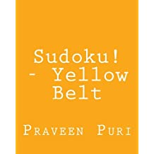 Sudoku! - Yellow Belt: Easy to Read, Large Grid Sudoku Puzzles