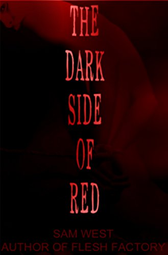 The Dark Side Of Red: An Extreme Horror Novel