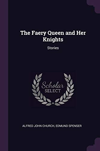 The Faery Queen and Her Knights: Stories