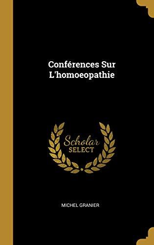 Conférences Sur l'Homoeopathie par Michel Granier