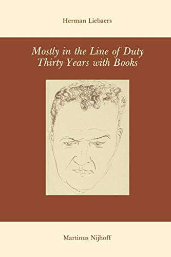 Mostly in the Line of Duty: Thirty Years with Books por H. Liebaers