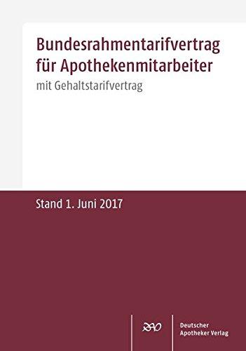 Apotheker-tv (Bundesrahmentarifvertrag für Apothekenmitarbeiter: mit Gehaltstarifvertrag Stand: Juni 2017)