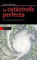 La catastrofe perfecta / The Perfect Catastrophe: Crisis del siglo y refundacion del porvenir / Century Crisis and Refounding the Future