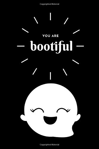 You are Bootiful: Novelty Halloween Notebook ~ Small Lined Notebook