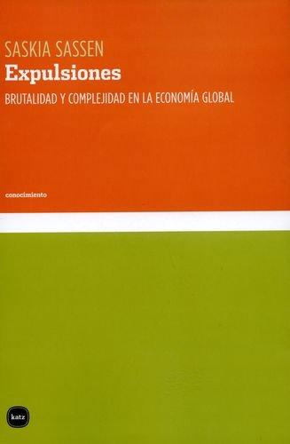 Expulsiones: Brutalidad y complejidad en la economía global (conocimiento)