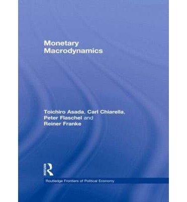 [(Monetary Macrodynamics )] [Author: Toichiro Asada] [May-2010]