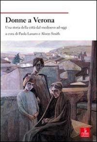 Donne a Verona. Una storia della città dal medioevo ad oggi