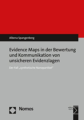 """Evidence Maps in der Bewertung und Kommunikation von unsicheren Evidenzlagen: Der Fall """"synthetische Nanopartikel"""""""