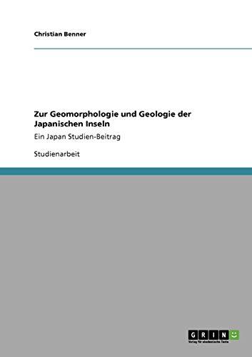 Zur Geomorphologie und Geologie der Japanischen Inseln: Ein Japan Studien-Beitrag