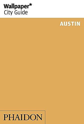 Austin (Wallpaper. City Guide)