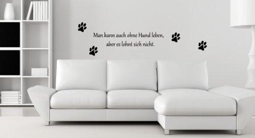 Dogge Tür Hund (ohne Hund leben... Pfoten - Pfote Spruch - Wandtattoo Aufkleber 70x13cm B288-V (schwarz))