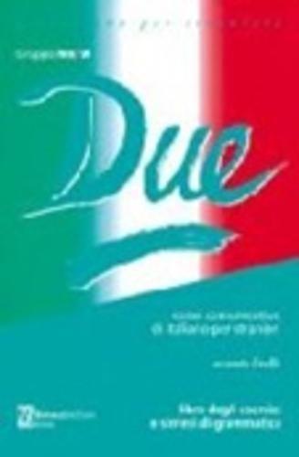 DUE SECONDO LIVELLO. Libro degli esercizi e sintesi di grammatica, 4a edizione