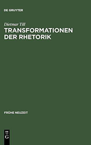 Transformationen der Rhetorik (Fra1/4he Neuzeit) por Dietmar Till