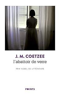 L'abattoir de verre par J. M. Coetzee