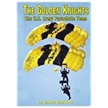 The Golden Knights: The U.S. Army Parachute Team (Serving Your Country) by Ellen Hopkins (2001-01-01)