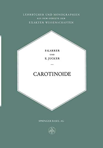 Carotinoide (Lehrbücher und Monographien aus dem Gebiete der exakten Wissenschaften, Band 17)