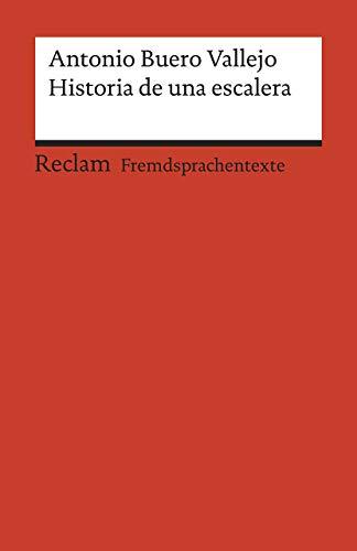 Historia de una escalera: Drama en tres actos. Spanischer Text mit deutschen Worterklärungen. B1 – B2 (GER) (Reclams Universal-Bibliothek)