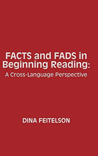 Facts and Fads in Beginning Reading: A Cross-Language Perspective