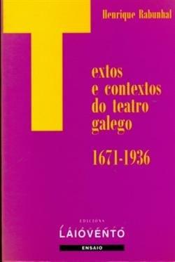 Textos e contextos do teatro galego: (1671-1936)
