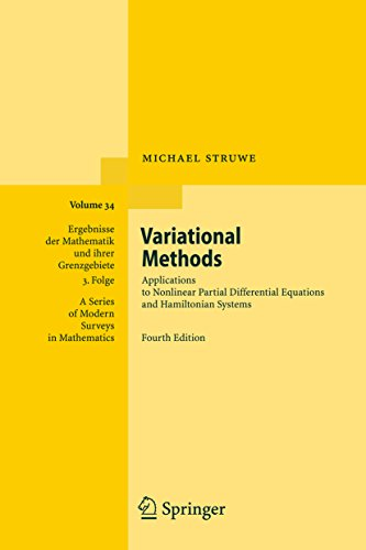 Variational Methods: Applications to Nonlinear Partial Differential Equations and Hamiltonian Systems: 34 (Ergebnisse der Mathematik und ihrer Grenzgebiete. ... / A Series of Modern Surveys in Mathematics)