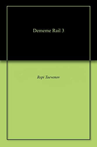 Dememe Rail 3 (English Edition)