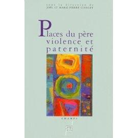 Places du pere, violence et paternite / [actes des journees d'etude, lyon, 20 et 21 janvier 1990]
