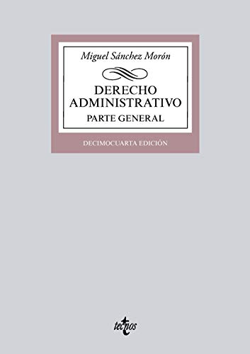 Derecho Administrativo: Parte general (Derecho - Biblioteca Universitaria De Editorial Tecnos) por Miguel Sánchez Morón