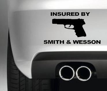INSURED BY SMITH&WESSON CAR BUMPER STICKER VAN GUN DECAL SHOOTING DECAL GRAPHIC