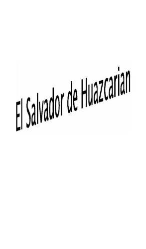 El Salvador del Huascarian (Capitulo 1: Una Nueva Aventura) por Leandro  Yanacon