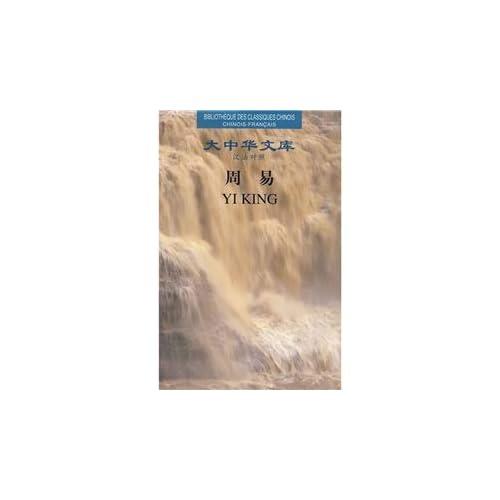 Yi King : Edition bilingue français-chinois