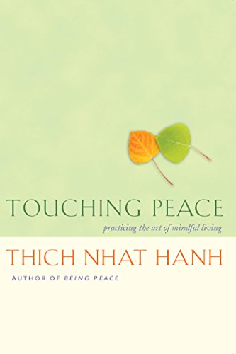 Touching peace: practicing the art of mindful living download.