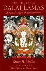 The Fourteen Dalai Lamas: A Sacred Legacy of Reincarnation by Glenn H. Mullin (2008-01-15)