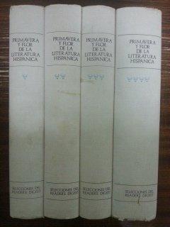 PRIMAVERA Y FLOR DE LA LITERATURA HISPANICA. 4 TOMOS