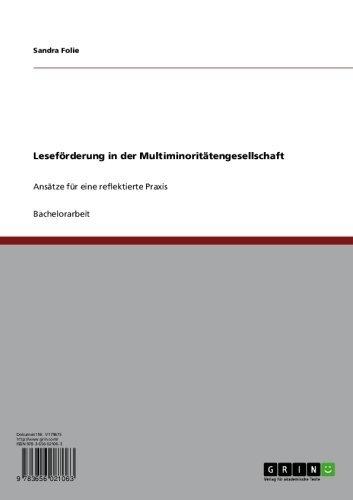 Leseförderung in der Multiminoritätengesellschaft: Ansätze für eine reflektierte Praxis Sandra Folie