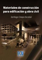 Materiales de construcción para edificación y obra civil por Santiago Crespo Escobar
