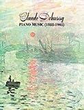Claude Debussy: Piano Music (1888-1905). Für Klavier