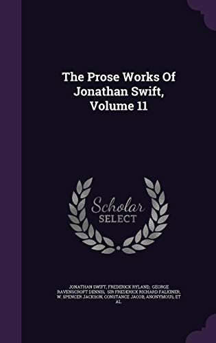 The Prose Works of Jonathan Swift, Volume 11 - Ravenscroft Classic Collection