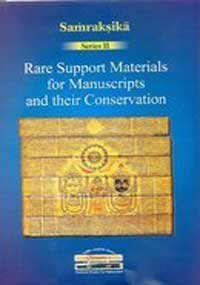 Rare Support Materials for Manuscripts and Their Conservation (Samraksika Series)