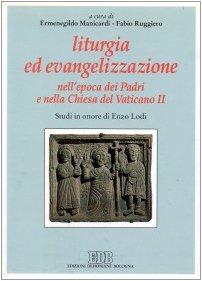 liturgia-ed-evangelizzazione-nellepoca-dei-padri-e-nella-chiesa-del-vaticano-ii-studi-in-onore-di-en