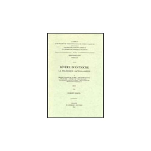 Severe D'antioche. La Polemique Antijulianiste, I. Syr. 104.