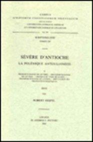 Severe D'antioche. La Polemique Antijulianiste, I. Syr. 104. par R Hespel