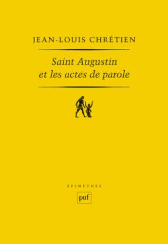 Saint Augustin et les actes de parole par Jean-Louis Chrétien