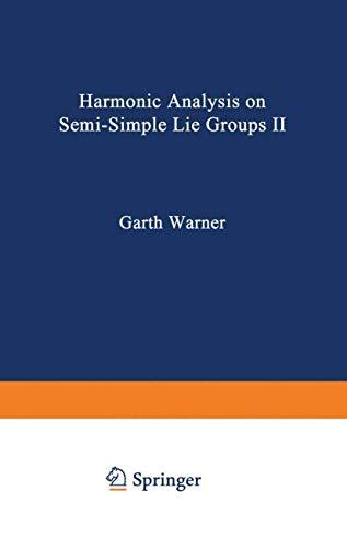 Harmonic Analysis on Semi-Simple Lie Groups II (Grundlehren der mathematischen Wissenschaften (189), Band 189)