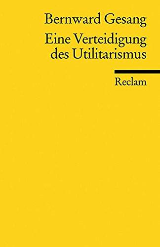 Eine Verteidigung des Utilitarismus (Reclams Universal-Bibliothek)