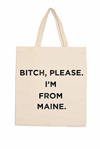 Unbekannt Nouvelles Images Bitch, Bitte. Ich Bin aus Maine Rückblick Tasche
