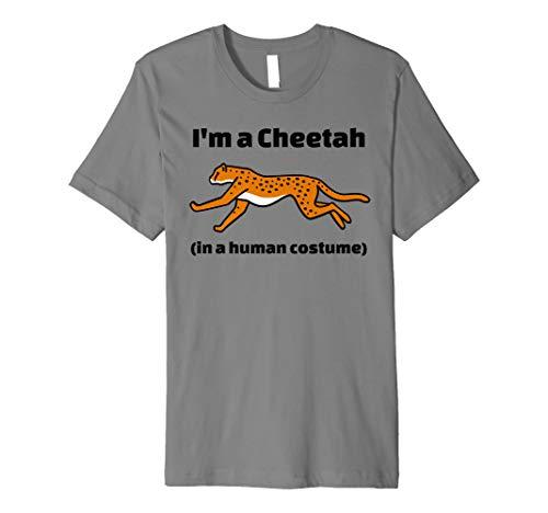 I 'm a Cheetah in ein Menschliches Kostüm Neuheit Shirt