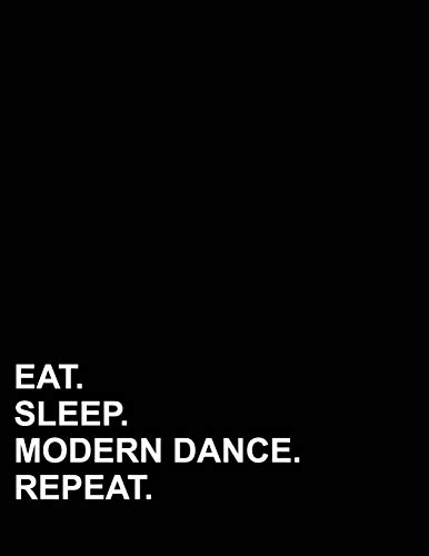 Eat Sleep Modern Dance Repeat: Graph Paper Notebook: 1/4 Inch Squares, Blank Graphing Paper with Borders (Graph Paper Notebook: 1/4 Inch Squares With Border, Band 11) -