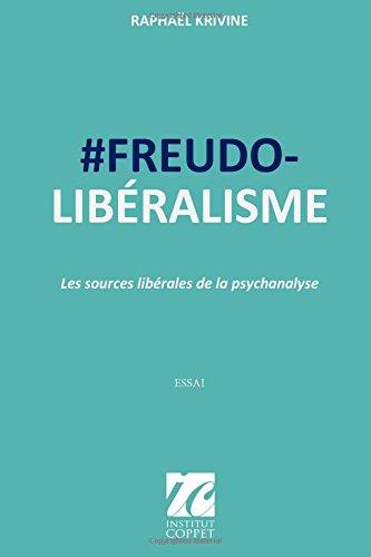 #Freudo-liberalisme: Les sources liberales de la psychanalyse
