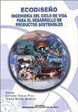 Ecodiseño:ingenieria ciclo vida desarrollo productos.. editado por Univ.politecnica valen
