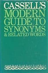 Cassell's Modern Guide to Synonyms and Related Words